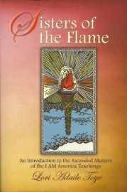 Sisters of the Flame: An Introduction to the Ascended Masters of the I AM America Teachings, Book Two